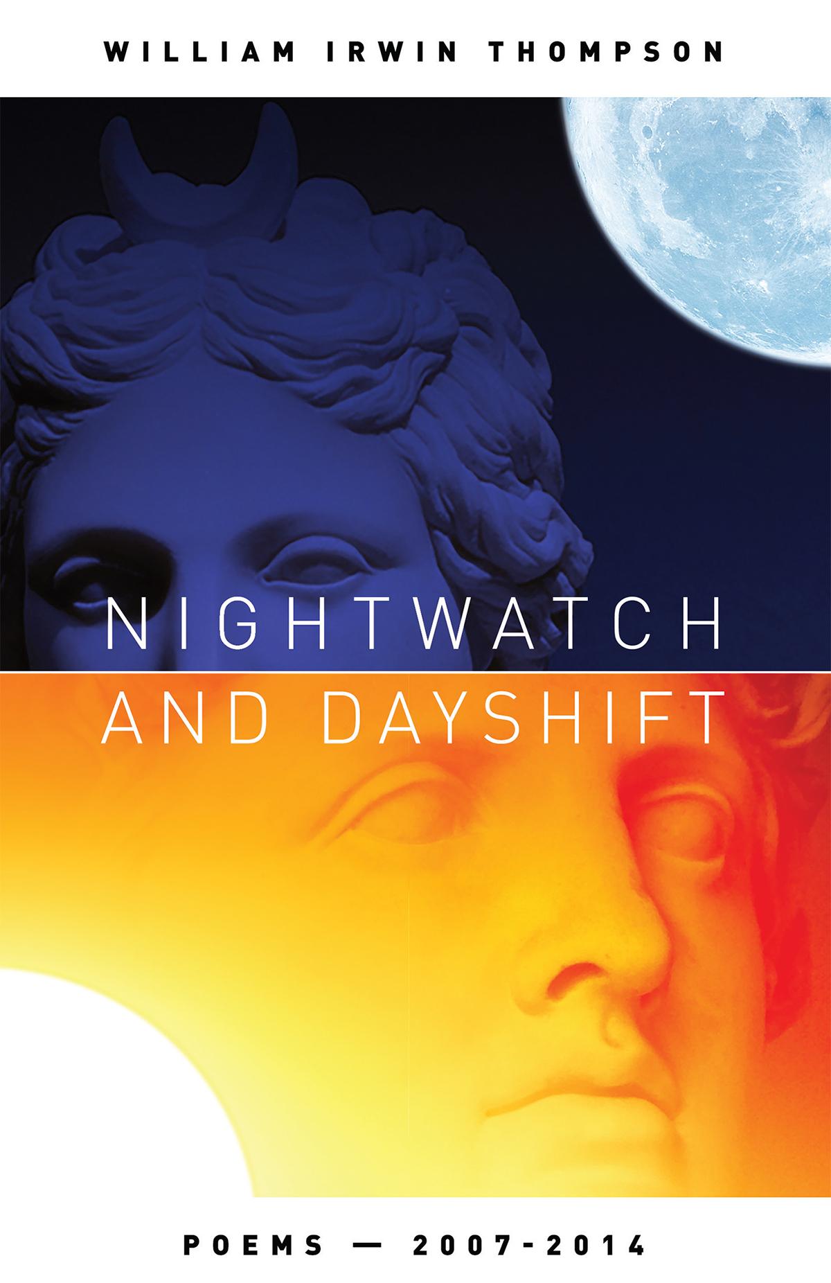 Nightwatch and Dayshift by William Irwin Thompson